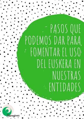 Pasos que podemos dar para fomentar el uso del euskera en nuestras entidades