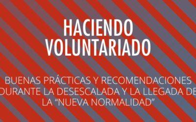 """Haciendo voluntariado. Buenas prácticas y recomendaciones durante la desescalada y la llegada de la """"nueva normalidad""""."""