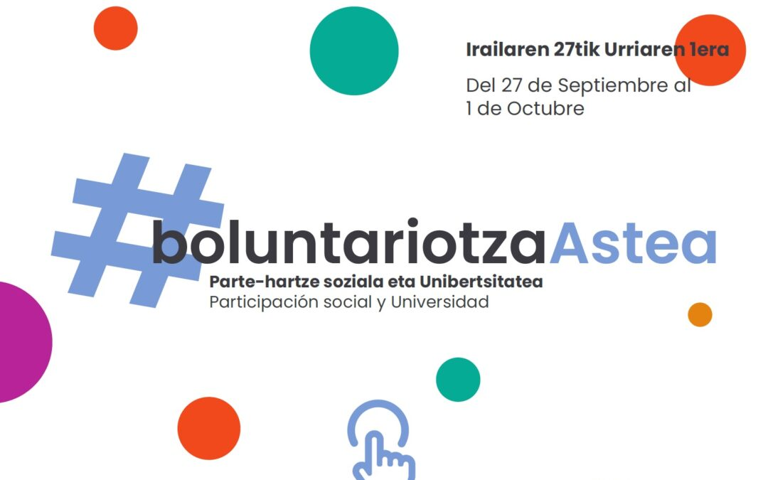 Irailaren 27tik urriaren 1era ospatu zen #boluntariotzaAstea ekimenean antolatu ziren hitzaldi eta esperientzia mahaien bideoak laster egongo dira eskuragarri.